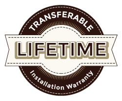 LIFETIME transferable installation warranty